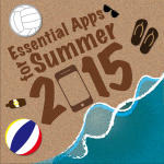 8 Essential Apps for Summer 2015
